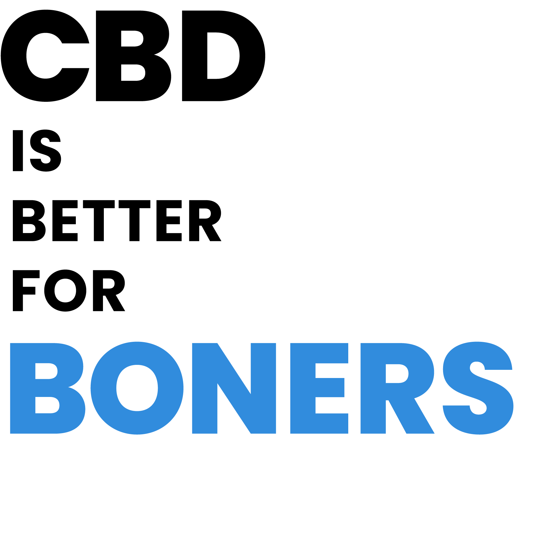CBD IS BETTER FOR EVERY DAY