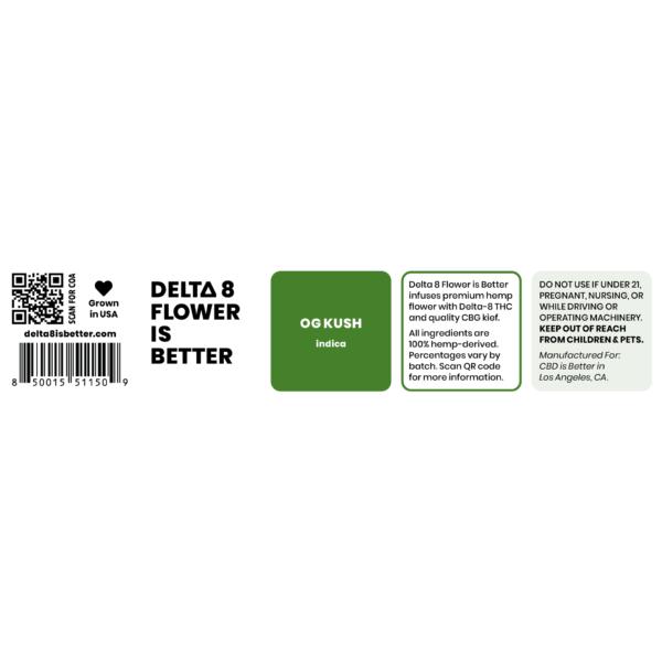 DELTA 8 FLOWER IS BETTER 3.5G OG KUSH LABEL