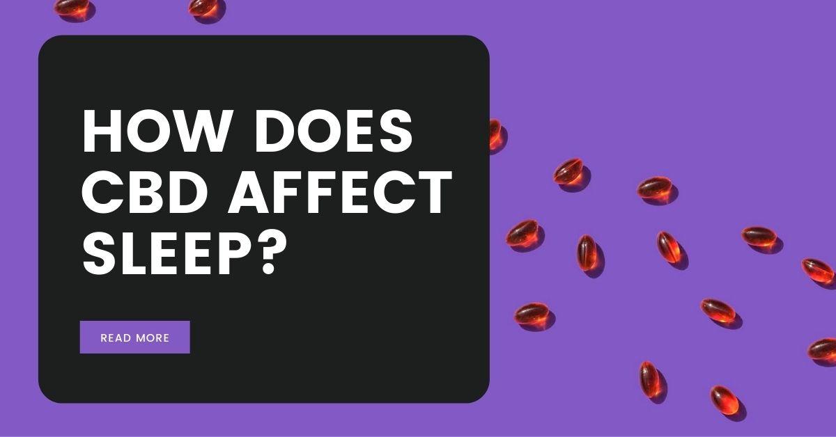 How Does CBD Affect Sleep_ Why Cannabidiol has Become a Leading Natural Sleep Aid