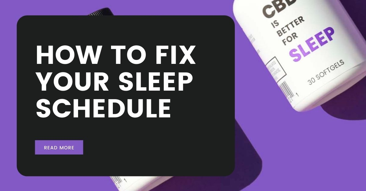 How to Fix Your Sleep Schedule_ The Most Effective Natural Sleep Aids to Get Your Sleep Back on Track