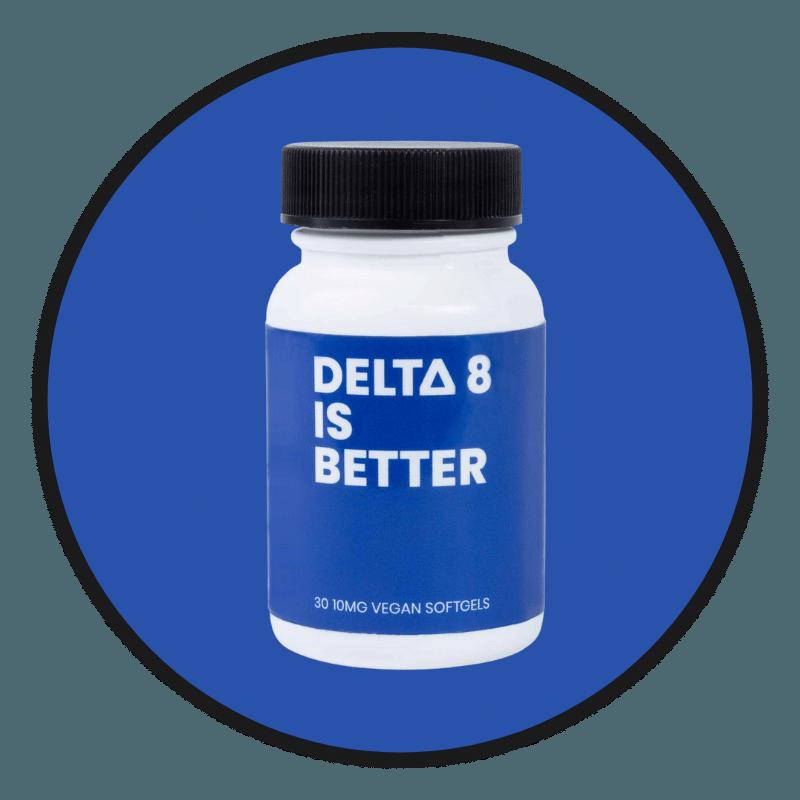 DELTA 8 IS BETTER