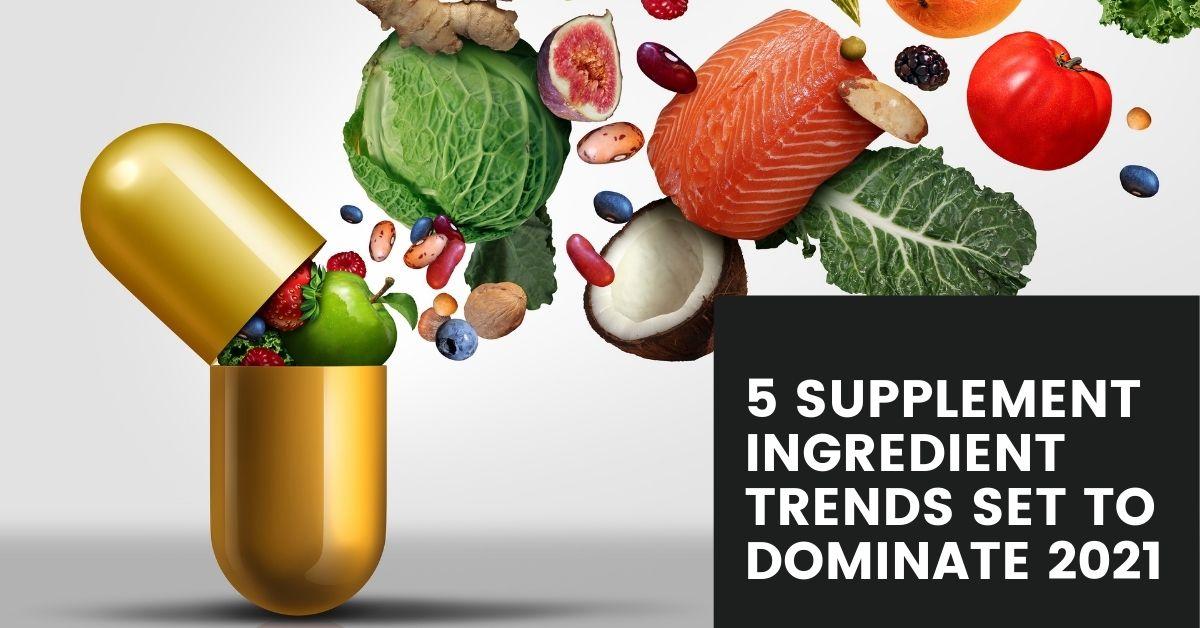 Five Supplement ingredient trends set to dominate 2021